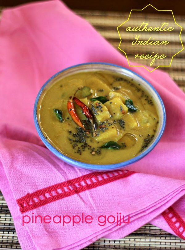 Recipe for Pineapple Gojju - A sweet sour spicy pineapple curry from Karnataka