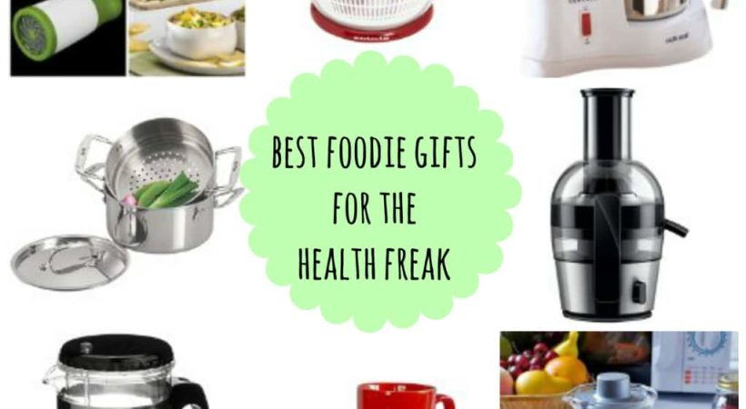 Best Foodie Gifts For The Health Freak
